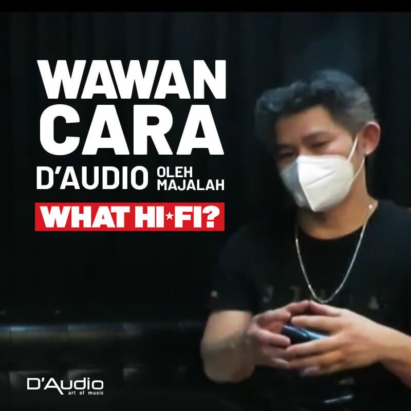 Wawancara D'Audio oleh Majalah What Hi-Fi Indonesia
