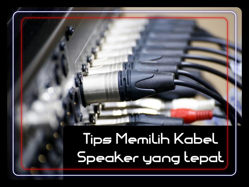 Tips Memilih Kabel Speaker yang Tepat